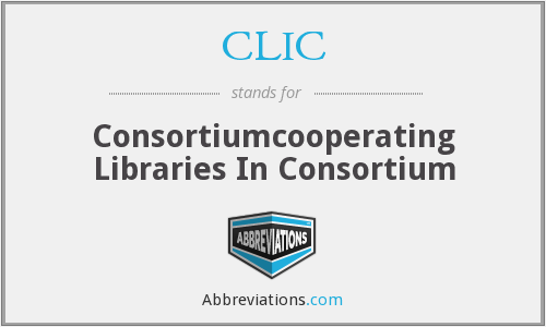 CLIC - Consortiumcooperating Libraries In Consortium