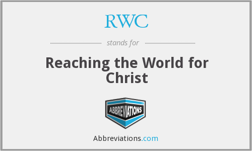 RWC - Reaching the World for Christ