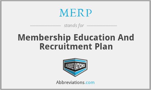 MERP - Membership Education And Recruitment Plan