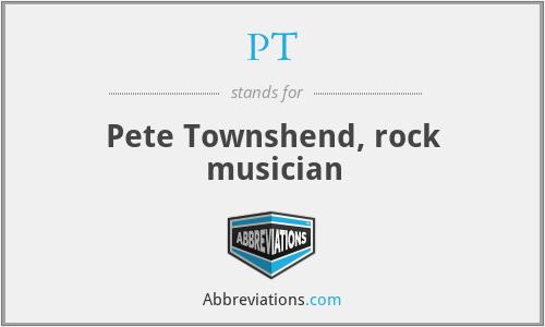PT - Pete Townshend, rock musician