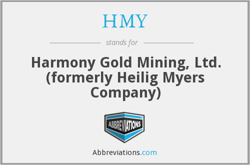 HMY - Harmony Gold Mining, Ltd. (formerly Heilig Myers Company)