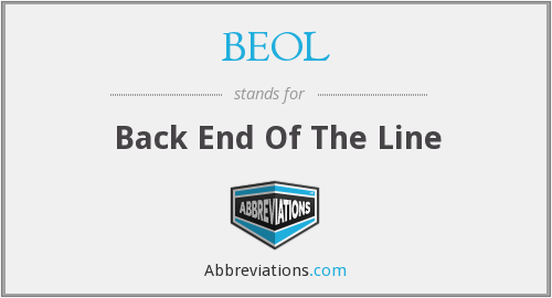 BEOL - Back End Of The Line