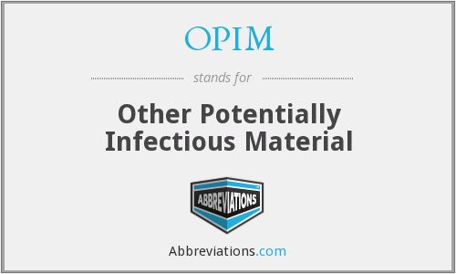 OPIM - Other Potentially Infectious Material