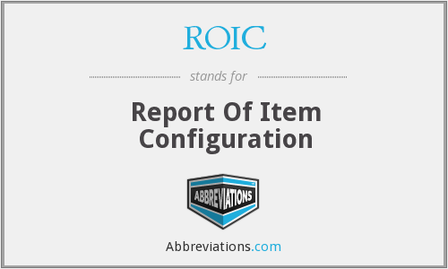 ROIC - Report Of Item Configuration