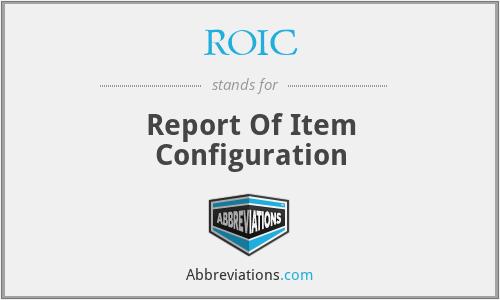 ROIC - Report Of Item Configuration