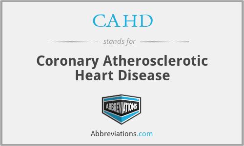 CAHD - Coronary Atherosclerotic Heart Disease
