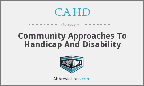 CAHD - Community Approaches To Handicap And Disability