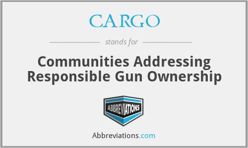 CARGO - Communities Addressing Responsible Gun Ownership