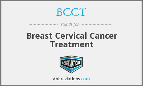 BCCT - Breast Cervical Cancer Treatment