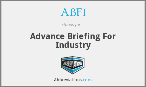 ABFI - Advance Briefing For Industry