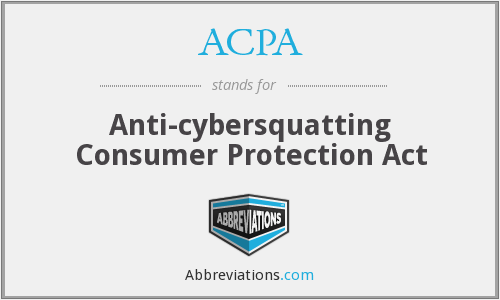 ACPA - Anti-cybersquatting Consumer Protection Act