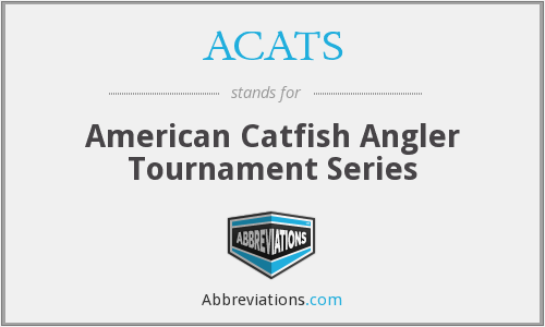 ACATS - American Catfish Angler Tournament Series