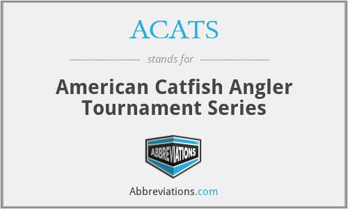 ACATS - American Catfish Angler Tournament Series