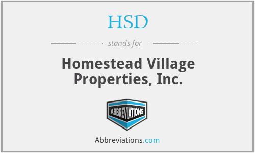 HSD - Homestead Village Properties, Inc.
