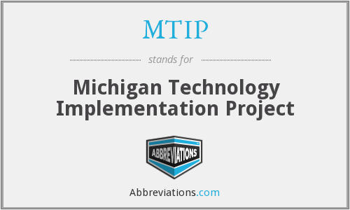 MTIP - Michigan Technology Implementation Project