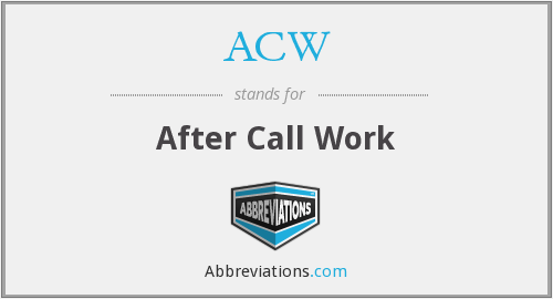 ACW - After Call Work