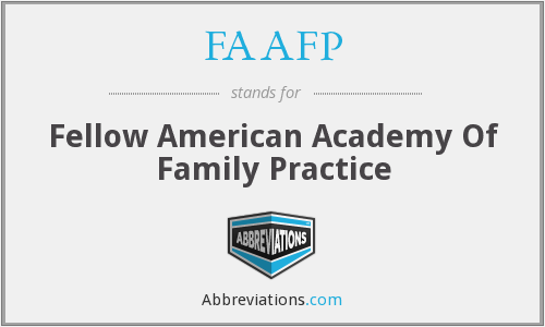 FAAFP - Fellow American Academy Of Family Practice