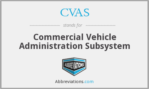 CVAS - Commercial Vehicle Administration Subsystem