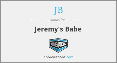 JB - Jeremy's Babe