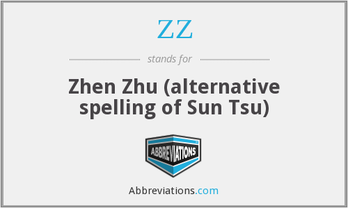ZZ - Zhen Zhu (alternative spelling of Sun Tsu)