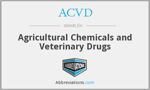 ACVD - Agricultural Chemicals and Veterinary Drugs