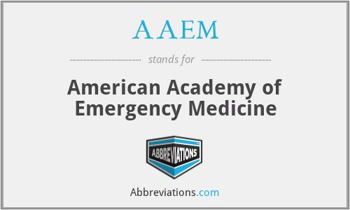 AAEM - American Academy of Emergency Medicine