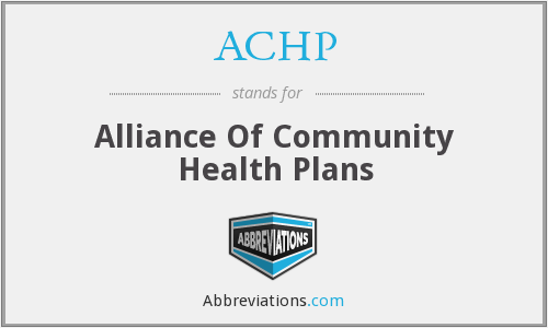 ACHP - Alliance Of Community Health Plans