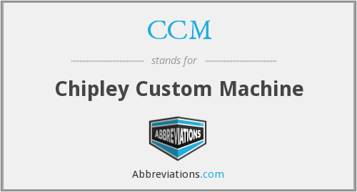 CCM - Chipley Custom Machine