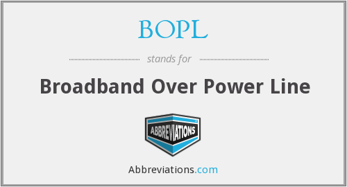 BOPL - Broadband Over Power Line