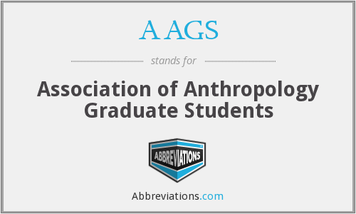 AAGS - Association of Anthropology Graduate Students