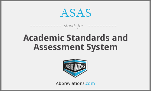 ASAS - Academic Standards and Assessment System