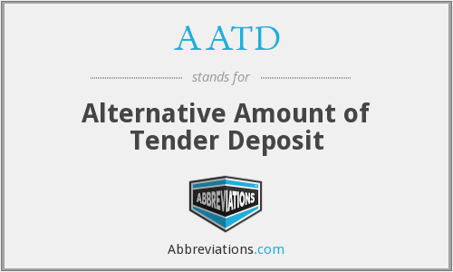 AATD - Alternative Amount of Tender Deposit
