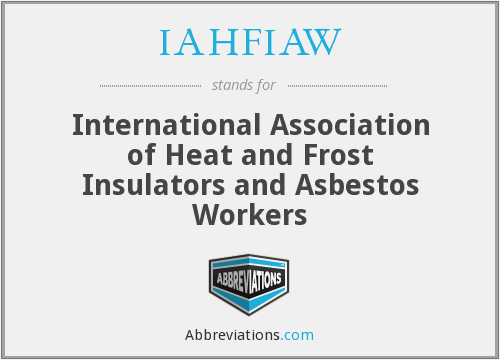 IAHFIAW - International Association of Heat and Frost Insulators and Asbestos Workers