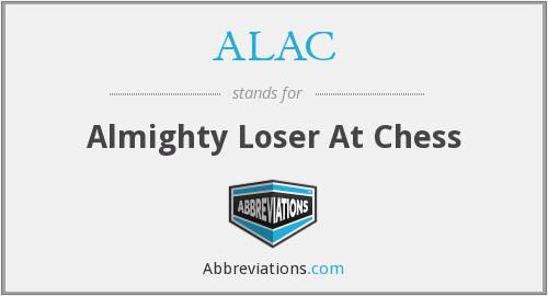 ALAC - Almighty Loser At Chess