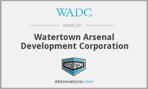 WADC - Watertown Arsenal Development Corporation