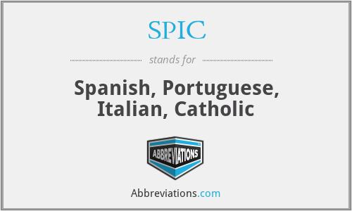 SPIC - Spanish, Portuguese, Italian, Catholic