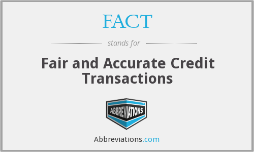 FACT - Fair and Accurate Credit Transactions