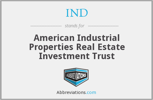 IND - American Industrial Properties Real Estate Investment Trust
