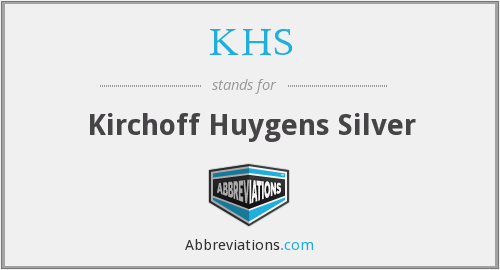 KHS - Kirchoff Huygens Silver