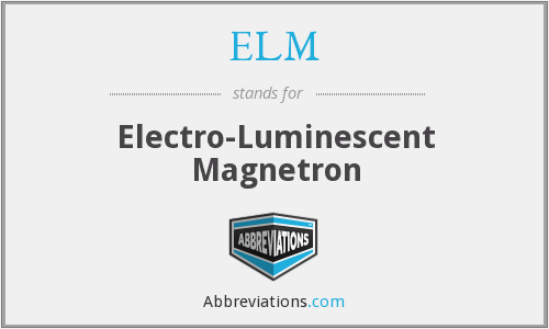 ELM - Electro-Luminescent Magnetron