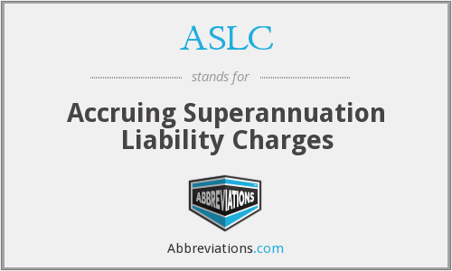 ASLC - Accruing Superannuation Liability Charges
