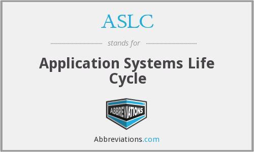ASLC - Application Systems Life Cycle