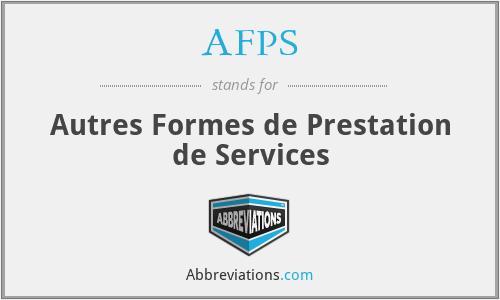 AFPS - Autres Formes de Prestation de Services