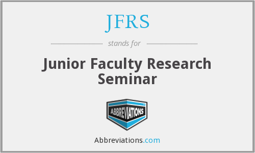 JFRS - Junior Faculty Research Seminar