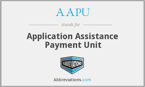AAPU - Application Assistance Payment Unit