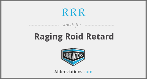 RRR - Raging Roid Retard