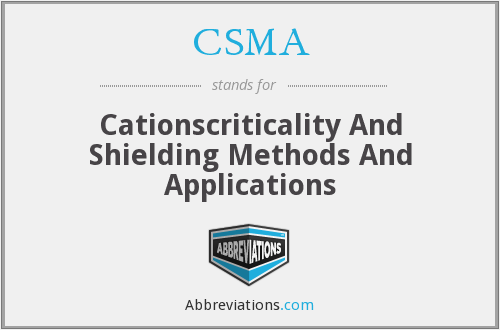 CSMA - Cationscriticality And Shielding Methods And Applications