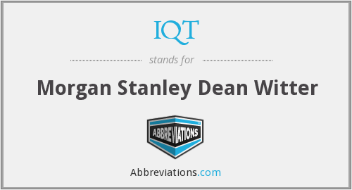 IQT - Morgan Stanley Dean Witter