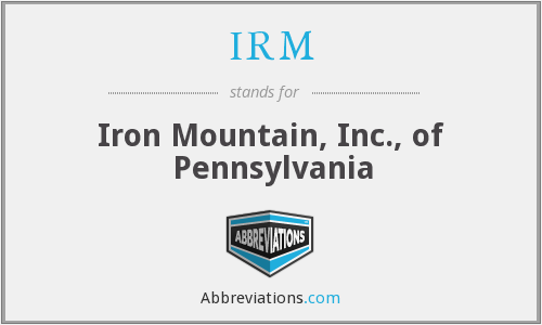 IRM - Iron Mountain, Inc., of Pennsylvania