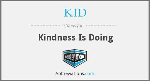 KID - Kindness Is Doing